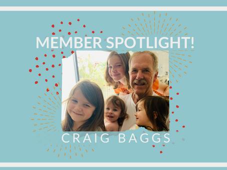 Member Spotlight: Craig Baggs!