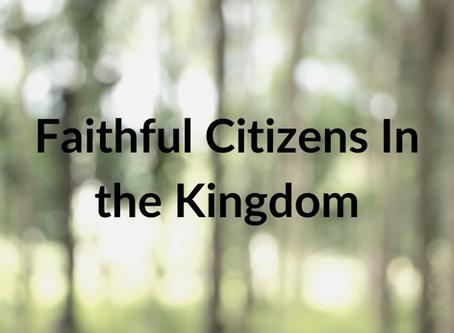 Faithful Citizens In the Kingdom