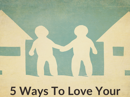 5 Ways to Love Your Neighbor in Need