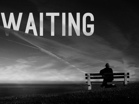 The Spiritual Practice of Waiting