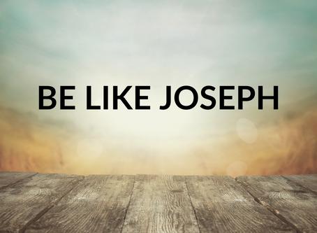 Be Like Joseph