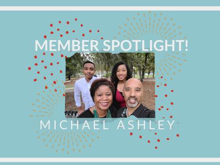 Member Spotlight!: Michael Ashley