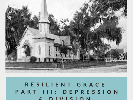 Resilient Grace Part III: Depression & Division