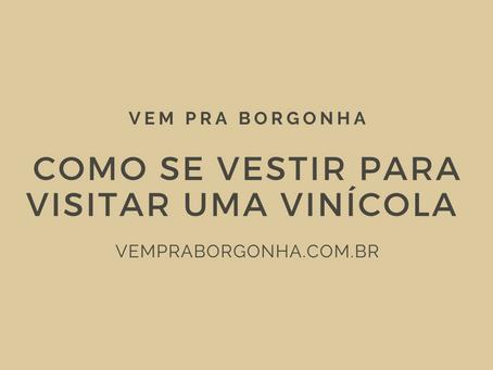 Como se Vestir Para Visitar Vinícolas