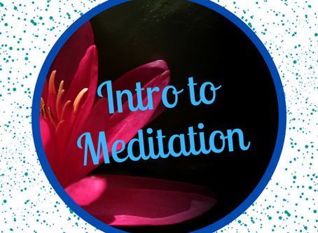Intro to Meditation: What is it and How does it Help?