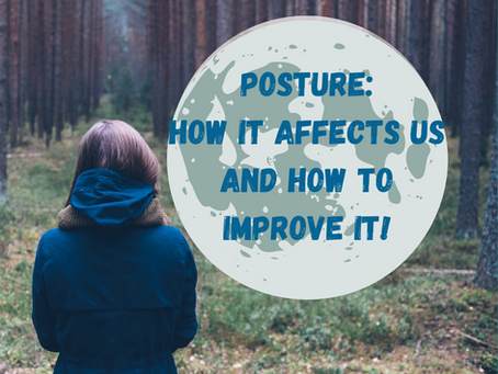 Posture: How it Affects Us and How to Improve It!