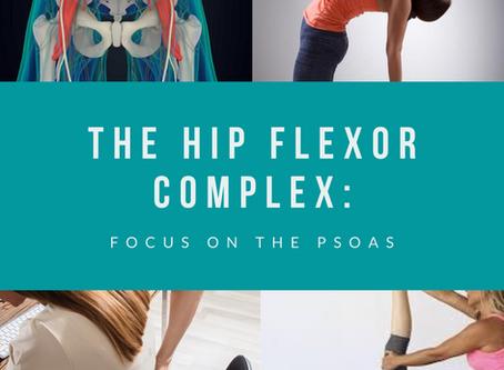 The Hip Flexor Complex: Focus on the Psoas