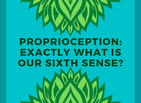 Proprioception: Exactly What is our Sixth Sense?