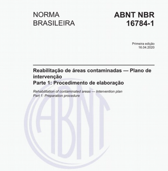 Publicada aABNT NBR 16784-1:2020 -Reabilitação de áreas contaminadas —Plano de intervençãoParte