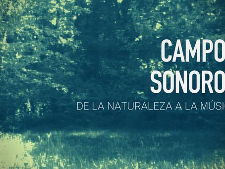 Campos Sonoros: De la naturaleza a la música
