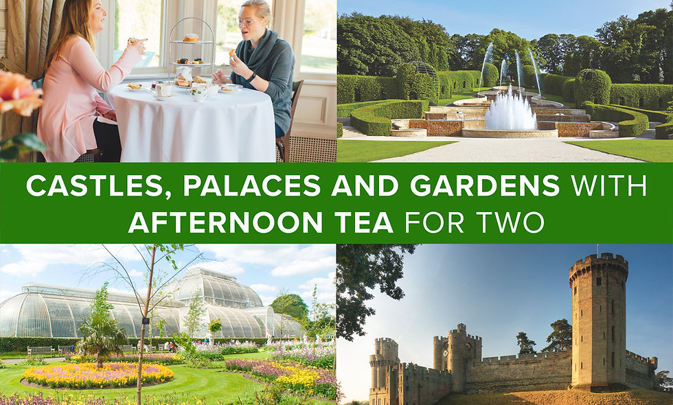 Castles, Palaces and Gardens with Afternoon Tea fo