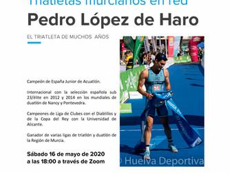 Entrevista a Pedro López de Haro, Sábado 16 de Mayo a las 18.00