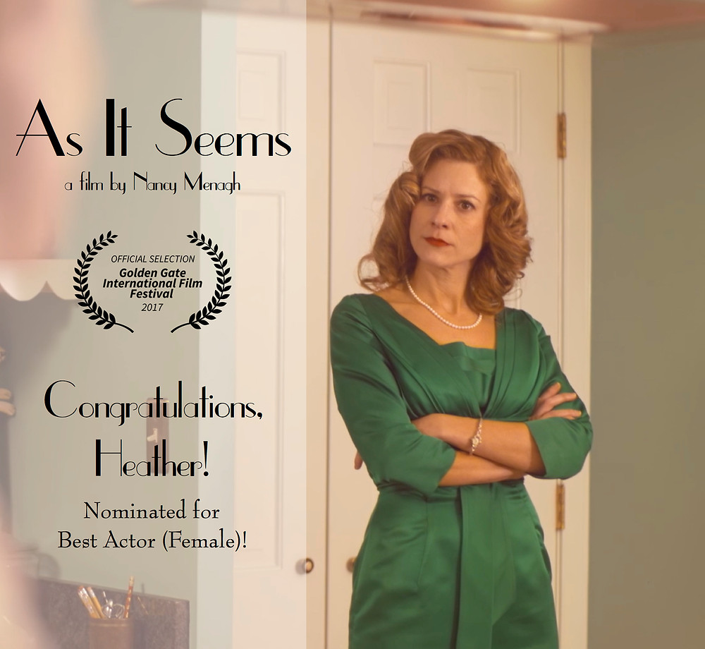 """""""As It Seems"""" film still announcing its nomination for Best Actor for Heather Brittain O'Scanlon by the Golden Gate International Film Festival."""