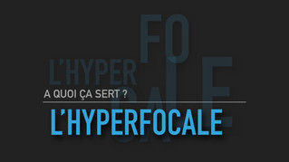 QUESACO L'HYPERFOCALE ?