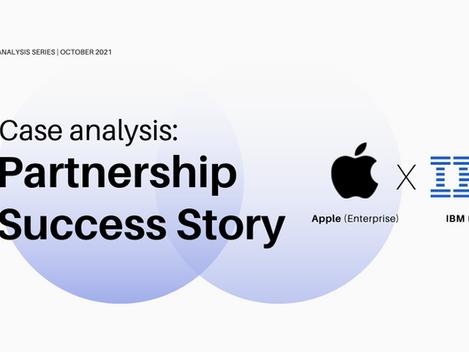Case Analysis: Partnership Success Story - Apple(Enterprise) X IBM(Enterprise)