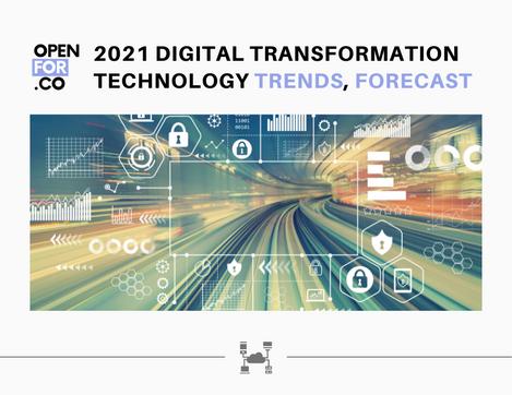 2021 Digital Transformation Technology Trends & Forecast