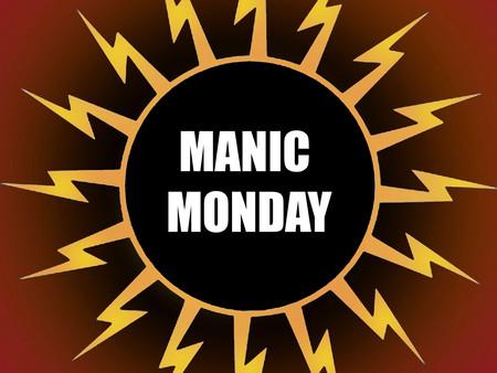 Manic Monday Hot Topic: 3.18