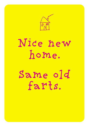 Rude new house moving card about still being old farts.
