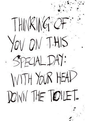 your special day with your head down the toilet
