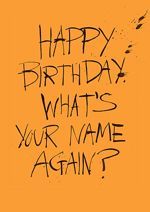 funny happy birthday card who are you?