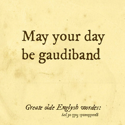 gaudiband old english word for joy