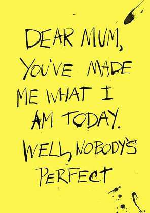 Funny dear Mum card nobody's perfect