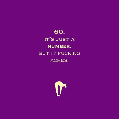 Rude 60th birthday card about growing old and having aching bones and muscles