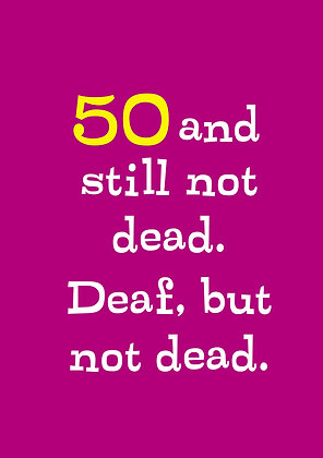 Funny 50th birthday card about being not dead yet but deaf. Elegant 50th font on purple background.