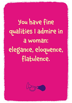 Funny anniversary card about fine qualities of a woman: elegance, eloquence, flatulence.