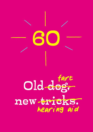 Funny 60th birthday card about being an old fart. Old dog new tricks quote funny.