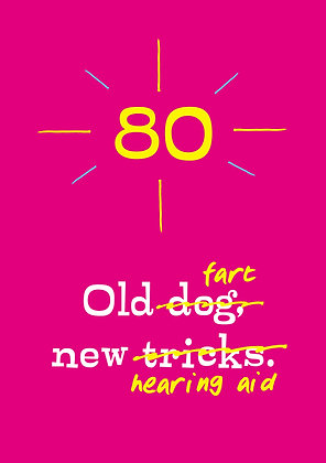 Old dog, new tricks 80th birthday card funny quote. Altered using calligraphy.