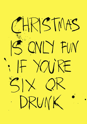 Funny christmas card - christmas is only fun if you're drunk. Black pen  ink on yellow card
