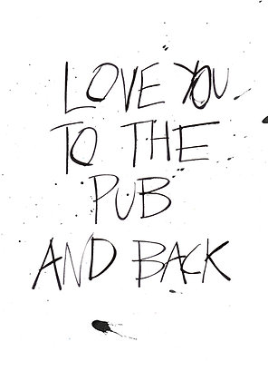 love you to the pub and back