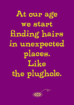 Funny card about old age. Finding hairs in unexpected places. Yellow font on purple background.
