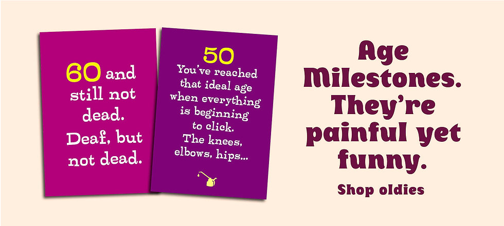 Rude 50th and 60th birthday cards. Funny quotes about being deaf and having aching joints. Cards for mum.