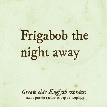 frigabob old english word for dance