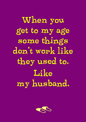 Rude card about husband not working. Funny card about old age. Ideal  50th, 60th, 70th, 80th birthday card.