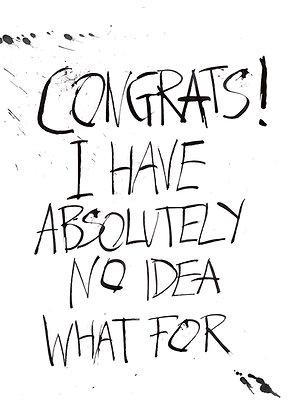 sarcastic congratulations card no idea what for
