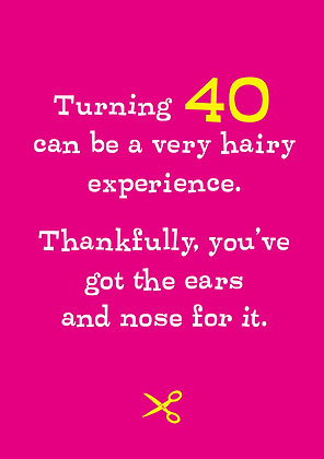 40 age milestone card about hairy ears and nose