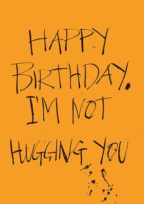 Not hugging you