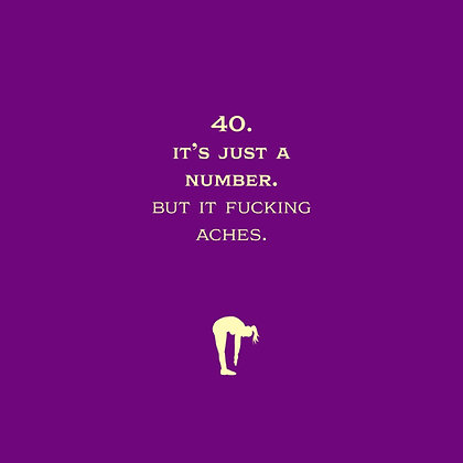 40 fucking aches