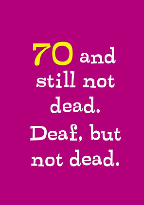 Funny 70th birthday card abut being not dead yet but deaf. Funny old age card with elegant font on purple background