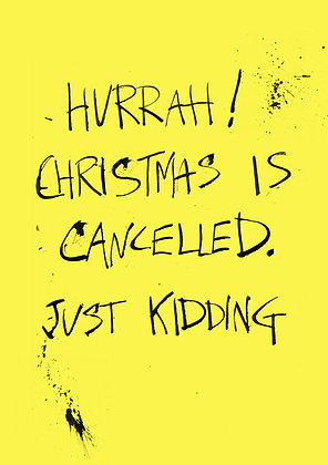 Christmas is cancelled. Joke card about Christmas