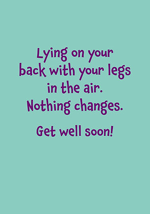 Rude get well soon card about lying on your back. Hysterectomy, hip replacement card. Purple font on green.