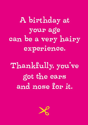 Funny birthday card. Old age card about being hairy. Nose and ear hairs problem.