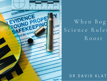 When Bogus Science Rules The Roost
