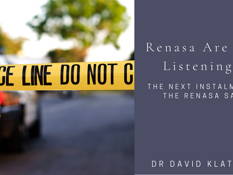 Renasa Are You Listening? - The Next Instalment In The Renasa Saga...