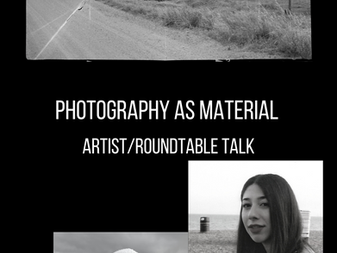 Photography as Material:                            Artist Talk/ Roundtable discussion