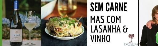 Segunda sem Carne mas com Lasanha Vegetariana & Vinho
