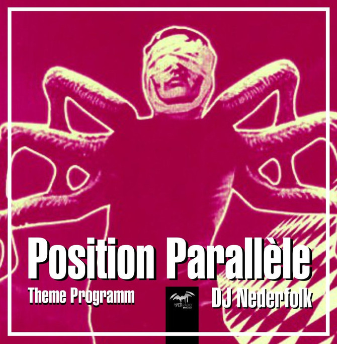 "Radio & Podcast : DJ Nederfolk : ""Position-Parallèle"" Special"